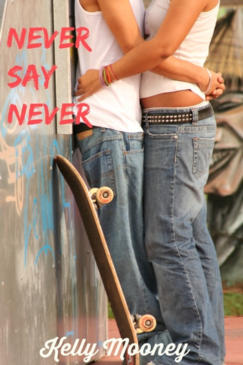 Never Say Never ebook by Kelly Mooney