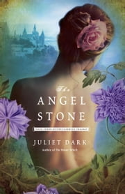 The Angel Stone - A Novel ebook by Juliet Dark