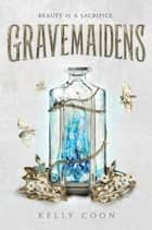 Gravemaidens ebook by