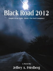 Black Road 2012 ebook by Jeffrey A. Friedberg