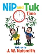 Nip and Tuk - Time ebook by J. W. Naismith