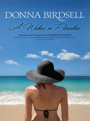 A Widow in Paradise - Suburban Secrets ebook by Donna Birdsell