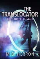 The Translocator - The Complete Saga ebook by