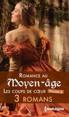 Romance au Moyen-âge : les coups de coeur ebook by Joanna Fulford, Merline Lovelace, Julie Tetel
