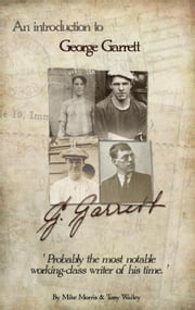 An Introduction To George Garrett ebook by Mike Morris,Tony Wailey