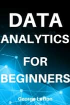 Data Analytics. Fast Overview. eBook by George Letton