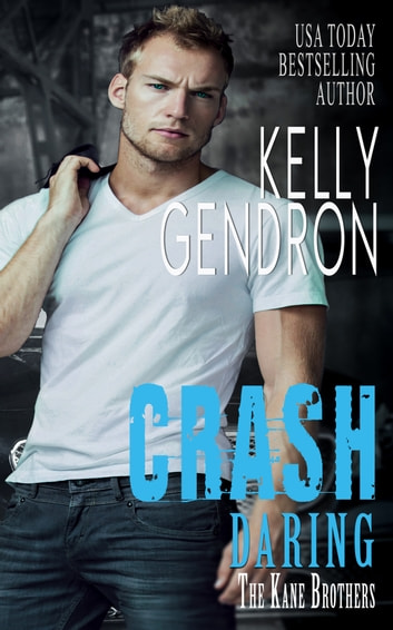 Crash (Daring the Kane Brothers) ebook by Kelly Gendron