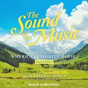 The Sound of Music - The Making of America's Favorite Movie audiobook by Julia Antopol Hirsch