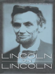 Lincoln on Lincoln ebook by Paul M. Zall