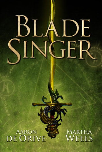 Blade Singer ebook by Aaron de Orive,Martha Wells