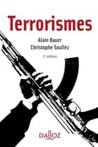 Terrorismes ebook by Christophe Soullez, Alain Bauer