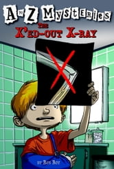 A to Z Mysteries: The X'ed-Out X-Ray ebook by Ron Roy