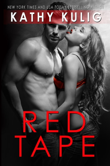 Red Tape - Romantic Suspense (Book #1) ebook by Kathy Kulig