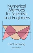 Numerical Methods for Scientists and Engineers ebook by Richard Hamming