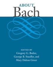 About Bach ebook by Gregory S Butler,George Stauffer,Mary Dalton Greer