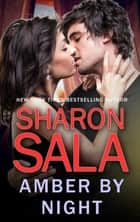 Amber by Night - A Passionate Romance ebook by Sharon Sala
