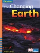 iOpener: The Changing Earth ebook by Lucy Floyd