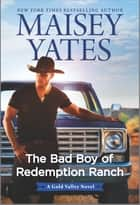 The Bad Boy of Redemption Ranch ebook by Maisey Yates