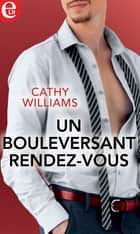 Un bouleversant rendez-vous ekitaplar by Cathy Williams
