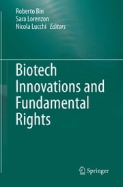 Biotech Innovations and Fundamental Rights ebook by