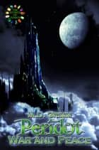 Peridot: War and Peace (The Stones of Power Book 2) ebook by M.D. Grimm
