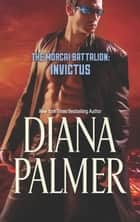 The Morcai Battalion - Invictus ebook by Diana Palmer