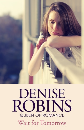 Wait For Tomorrow ebook by Denise Robins