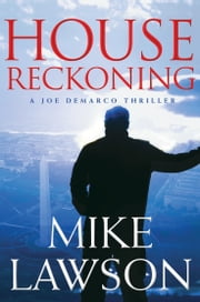 House Reckoning - A Joe DeMarco Thriller ebook by Mike Lawson