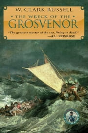 The Wreck of the Grosvenor ebook by W. Clark Russell