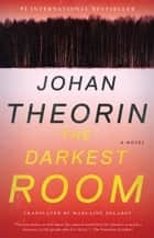 The Darkest Room ebook by Johan Theorin