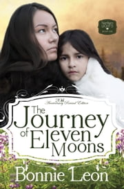 The Journey of Eleven Moons ebook by Bonnie Leon