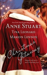 Christmas Getaway - Claus and Effect\Caught at Christmas\Candy Canes and Crossfire ebook by Anne Stuart,Tina Leonard,Marion Lennox