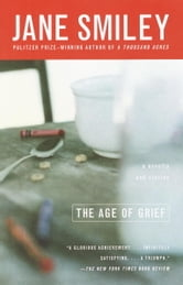The Age of Grief ebook by Jane Smiley