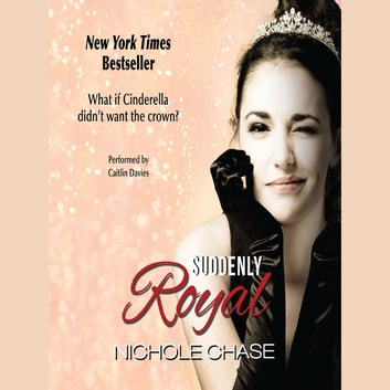 Suddenly Royal audiobook by Nichole Chase