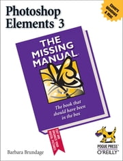 Photoshop Elements 3: The Missing Manual - The Missing Manual ebook by Barbara Brundage