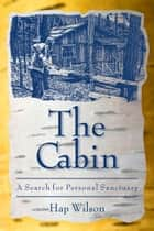 The Cabin ebook by Hap Wilson