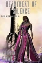 Heartbeat of Silence - Book 18 ebook by Viola Grace