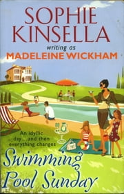 Swimming Pool Sunday ebook by Sophie Kinsella,Madeleine Wickham
