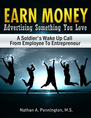 Earn Money Advertising Something You Love ebook by Nathan Pennington
