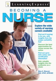 Becoming a Nurse ebook by LearningExpress Editors