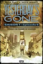 Yesterday's gone - saison 1 - épisode 6 ebook by Sean PLATT, David WRIGHT