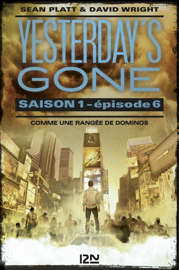 Yesterday's gone - saison 1 - épisode 6 ebook by Sean PLATT,David WRIGHT