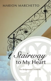 Stairway to My Heart ebook by Marion Marchetto
