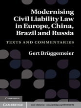 Modernising Civil Liability Law in Europe, China, Brazil and Russia - Texts and Commentaries ebook by Gert Brüggemeier