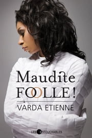 Maudite folle! ebook by Etienne Varda