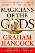 Magicians of the Gods ebook by Graham Hancock