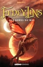 Fedeylins - Aux bords du mal - Tome 2 ebook by Nadia COSTE