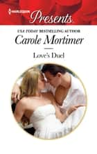 Love's Duel - An Enemies to Lovers Romance ebook by Carole Mortimer