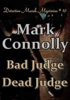 Bad Judge Dead Judge ebook by Mark Connolly