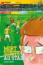 Mort subite au stade ebook by Jacques Lindecker, David Scrima